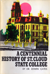 A Centennial History of St. Cloud State College by Edwin H. Cates Dr.