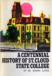 A Centennial History of St. Cloud State College by Edwin H. Cates